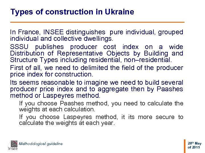 Types of construction in Ukraine In France, INSEE distinguishes pure individual, grouped individual and