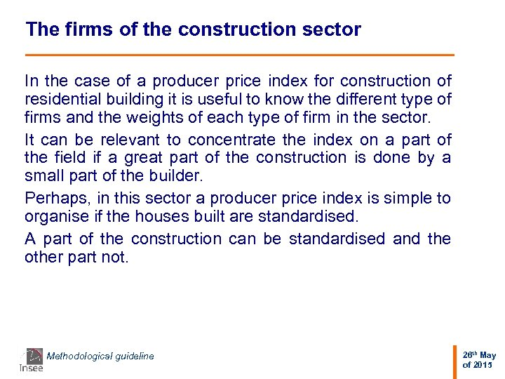 The firms of the construction sector In the case of a producer price index
