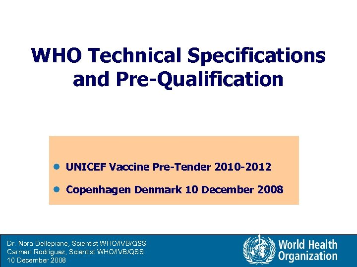 WHO Technical Specifications and Pre-Qualification l UNICEF Vaccine