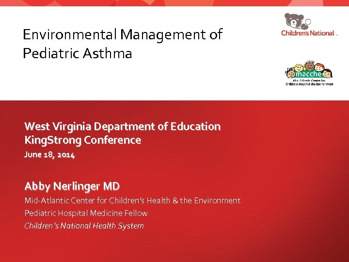 Environmental Management of Pediatric Asthma West Virginia Department of Education King. Strong Conference June