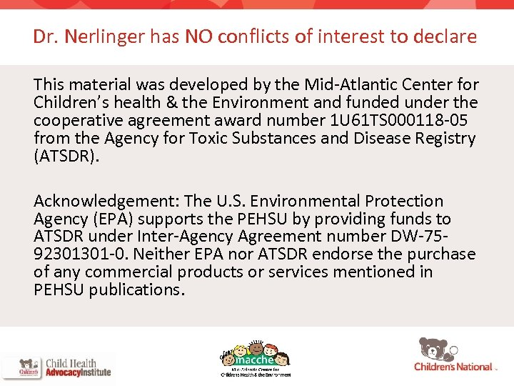 Dr. Nerlinger has NO conflicts of interest to declare This material was developed by