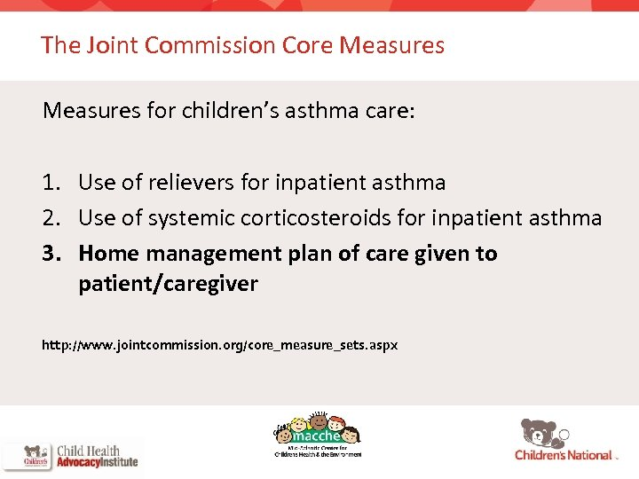The Joint Commission Core Measures for children's asthma care: 1. Use of relievers for