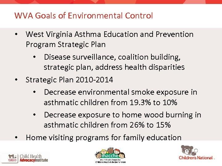 WVA Goals of Environmental Control • West Virginia Asthma Education and Prevention Program Strategic