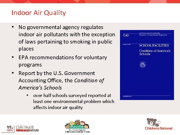 Indoor Air Quality • No governmental agency regulates indoor air pollutants with the exception