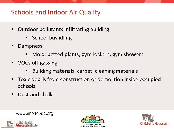 Schools and Indoor Air Quality • Outdoor pollutants infiltrating building • School bus idling