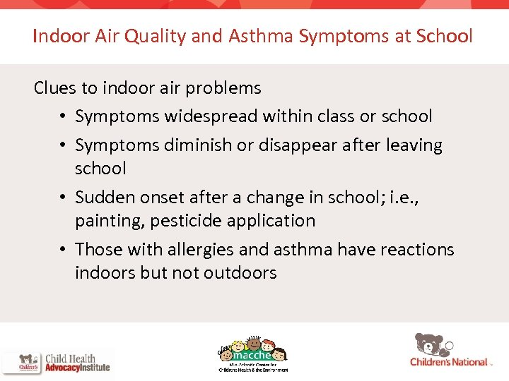 Indoor Air Quality and Asthma Symptoms at School Clues to indoor air problems •