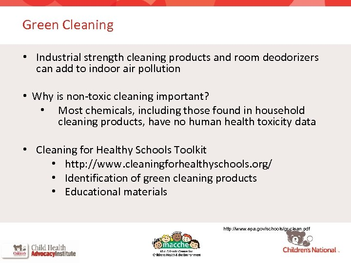 Green Cleaning • Industrial strength cleaning products and room deodorizers can add to indoor