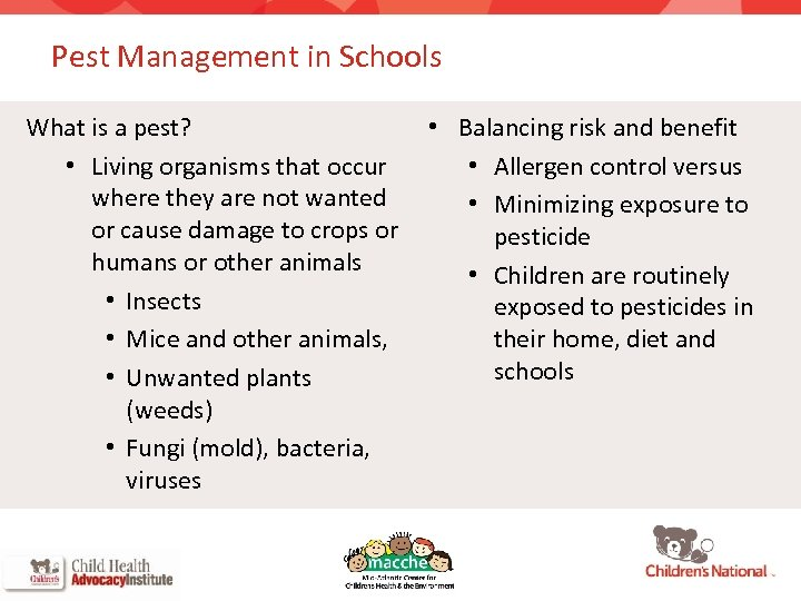 Pest Management in Schools What is a pest? • Living organisms that occur where