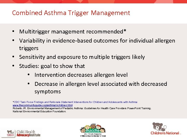 Combined Asthma Trigger Management • Multitrigger management recommended* • Variability in evidence-based outcomes for
