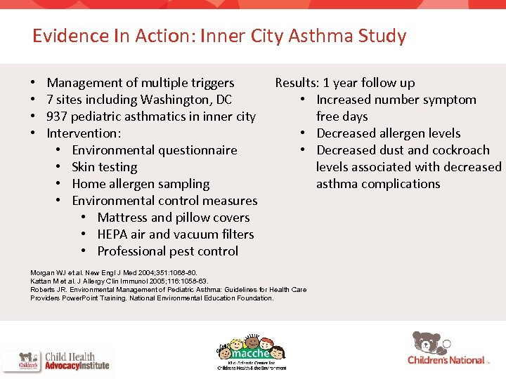 Evidence In Action: Inner City Asthma Study • • Management of multiple triggers 7
