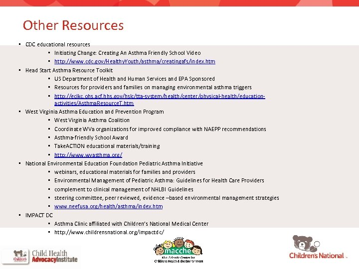 Other Resources • CDC educational resources • Initiating Change: Creating An Asthma Friendly School
