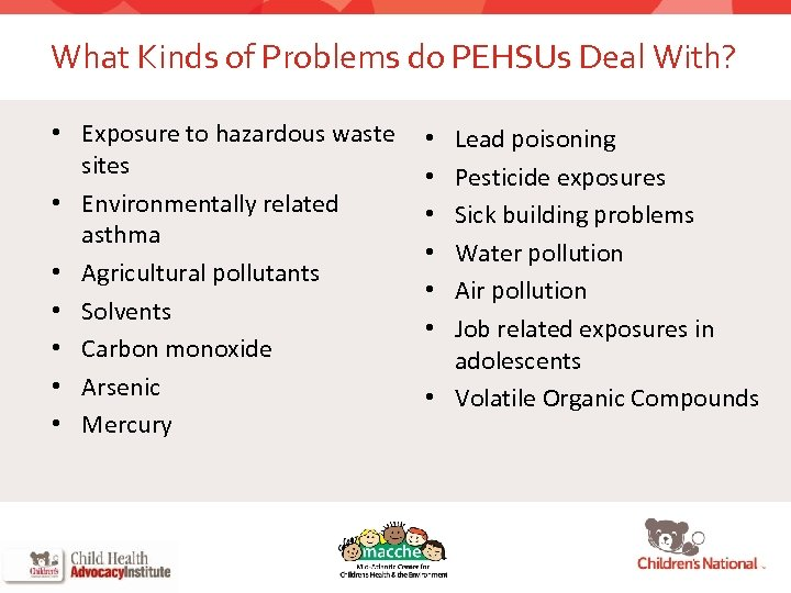 What Kinds of Problems do PEHSUs Deal With? • Exposure to hazardous waste sites