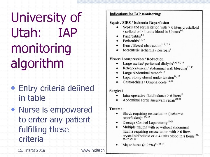 University of Utah: IAP monitoring algorithm • Entry criteria defined in table • Nurse