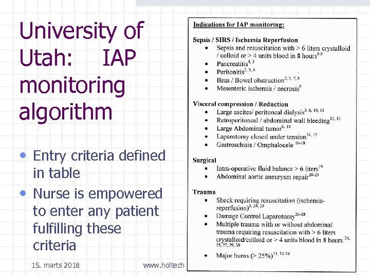 University of Utah: IAP monitoring algorithm • Entry criteria defined in table • Nurse