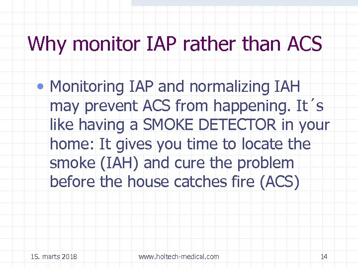 Why monitor IAP rather than ACS • Monitoring IAP and normalizing IAH may prevent