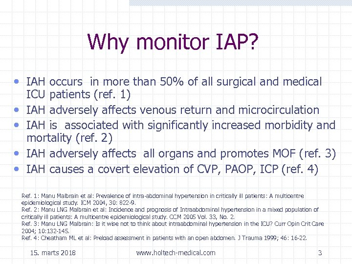 Why monitor IAP? • IAH occurs in more than 50% of all surgical and