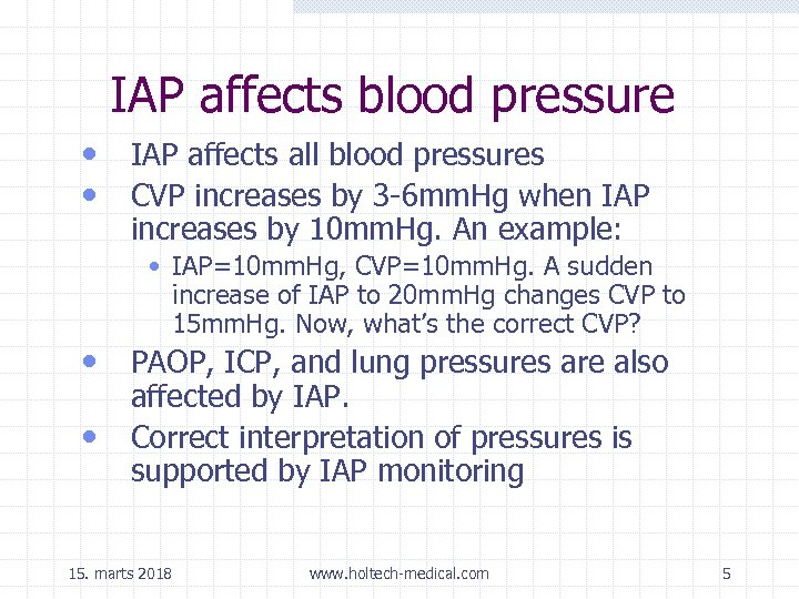 IAP affects blood pressure • IAP affects all blood pressures • CVP increases by