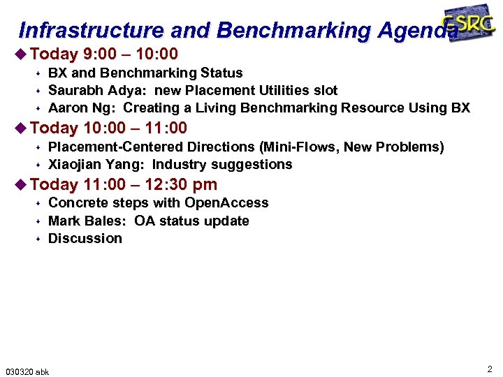 Infrastructure and Benchmarking Agenda u Today 9: 00 – 10: 00 s BX and