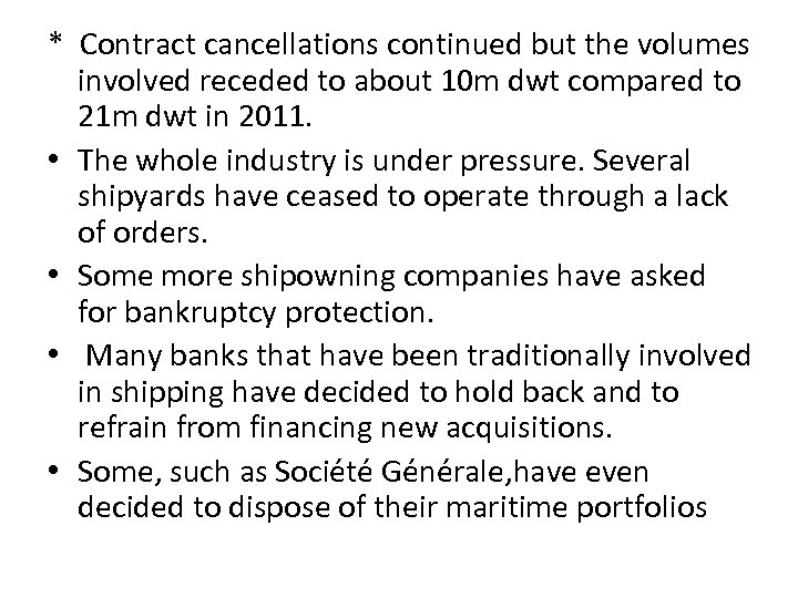 * Contract cancellations continued but the volumes involved receded to about 10 m dwt