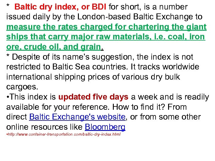 * Baltic dry index, or BDI for short, is a number issued daily by