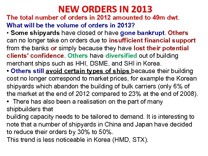 NEW ORDERS IN 2013 The total number of orders in 2012 amounted to 49