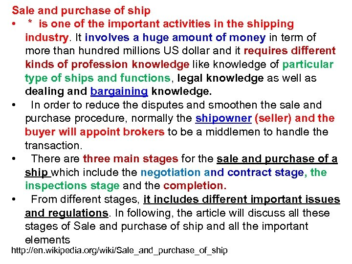 Sale and purchase of ship • * is one of the important activities in