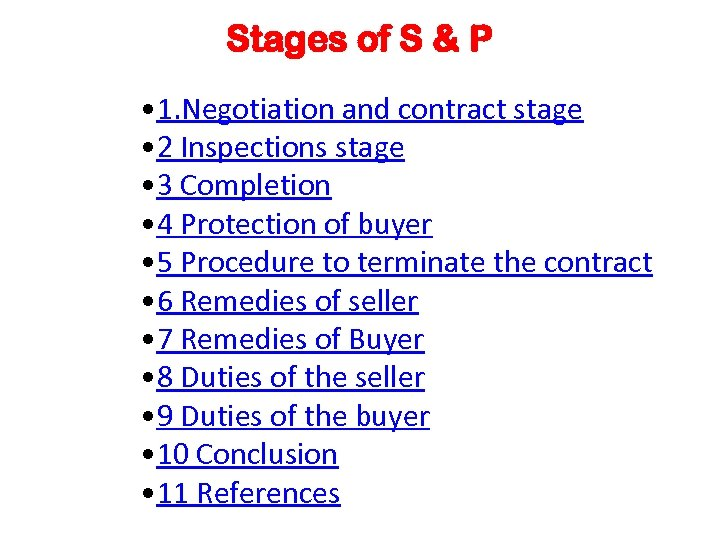 Stages of S & P • 1. Negotiation and contract stage • 2 Inspections