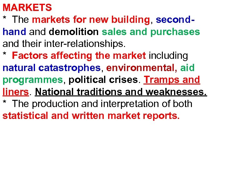 MARKETS * The markets for new building, secondhand demolition sales and purchases and their