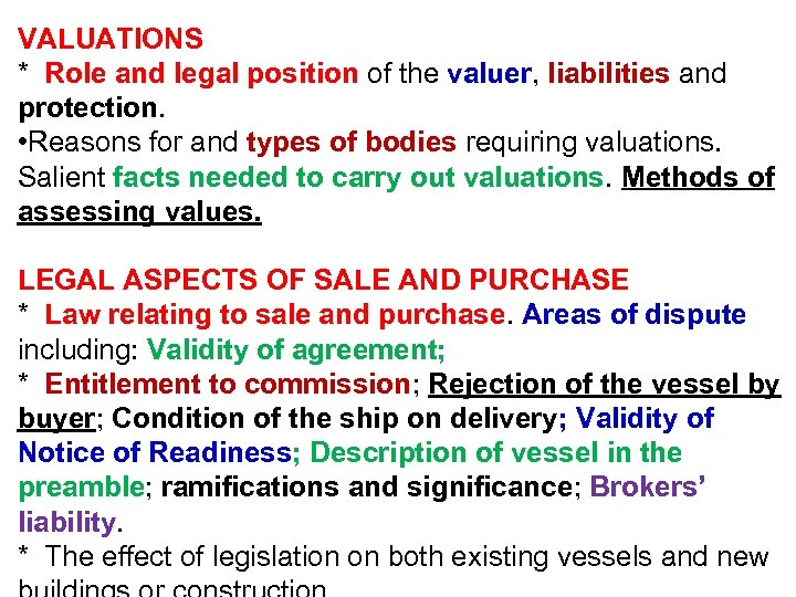 VALUATIONS * Role and legal position of the valuer, liabilities and protection. • Reasons