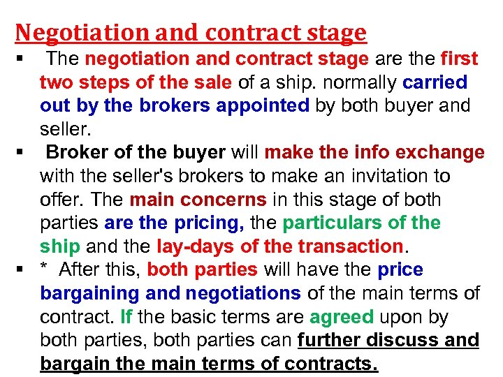 Negotiation and contract stage § The negotiation and contract stage are the first two