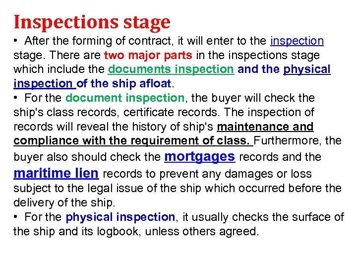Inspections stage • After the forming of contract, it will enter to the inspection