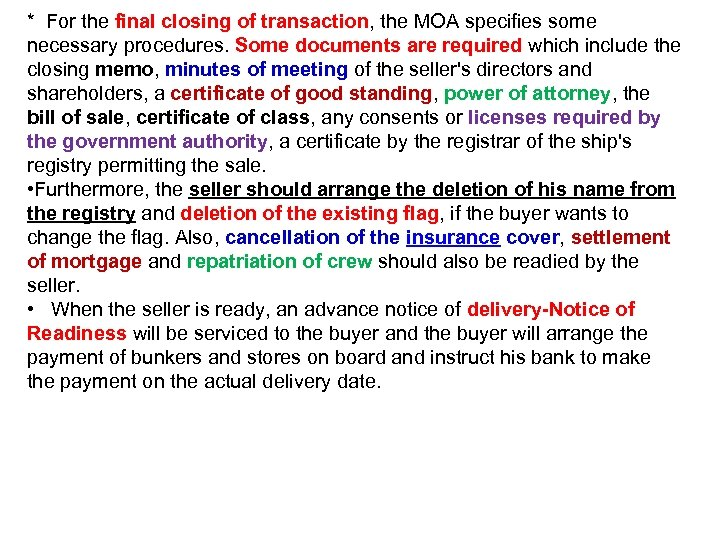 * For the final closing of transaction, the MOA specifies some necessary procedures. Some