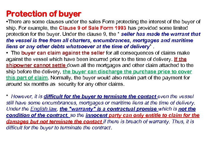 Protection of buyer • There are some clauses under the sales Form protecting the