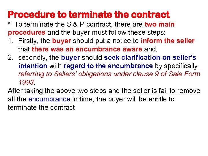 Procedure to terminate the contract * To terminate the S & P contract, there