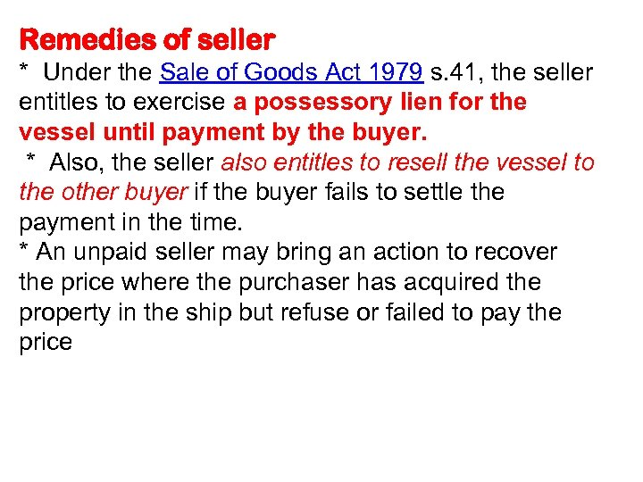 Remedies of seller * Under the Sale of Goods Act 1979 s. 41, the