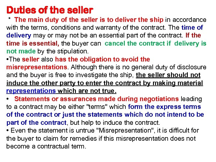 Duties of the seller * The main duty of the seller is to deliver