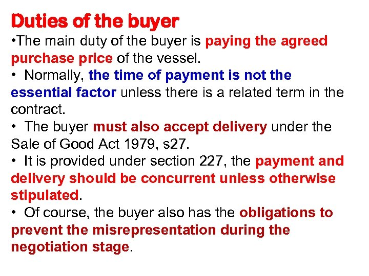 Duties of the buyer • The main duty of the buyer is paying the