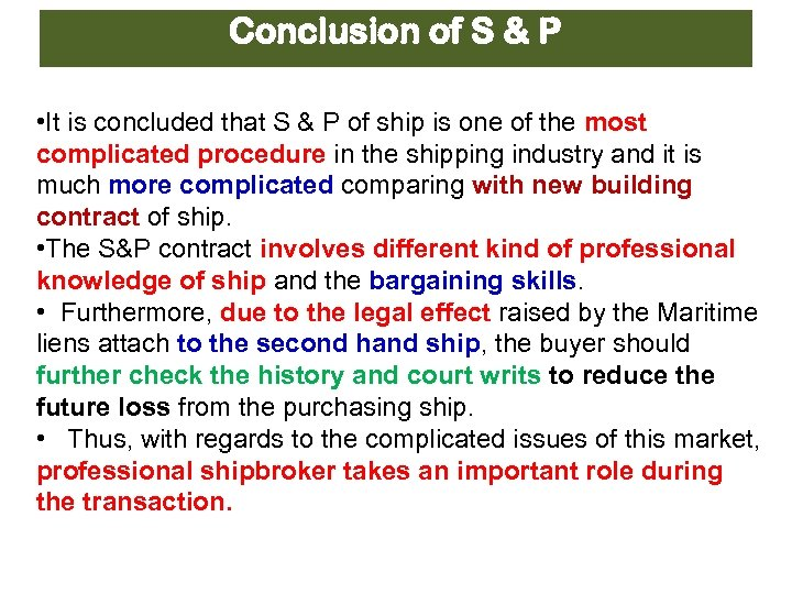 Conclusion of S & P • It is concluded that S & P of