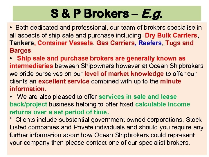 S & P Brokers – E. g. • Both dedicated and professional, our team