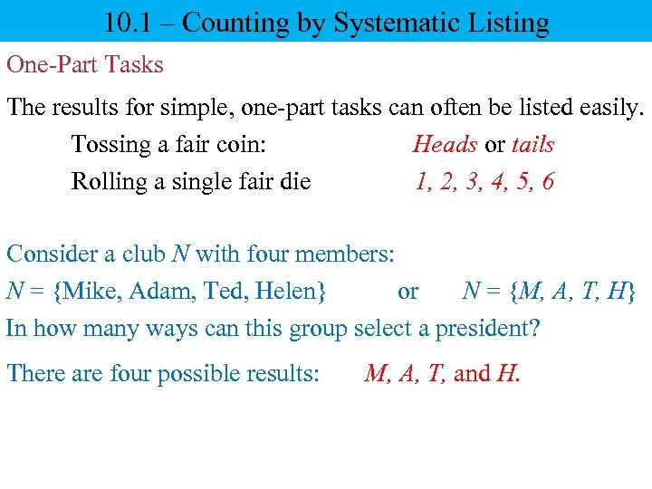 10. 1 – Counting by Systematic Listing One-Part Tasks The results for simple, one-part