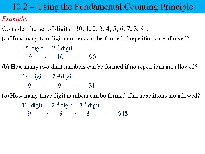 10. 2 – Using the Fundamental Counting Principle Example: Consider the set of digits: