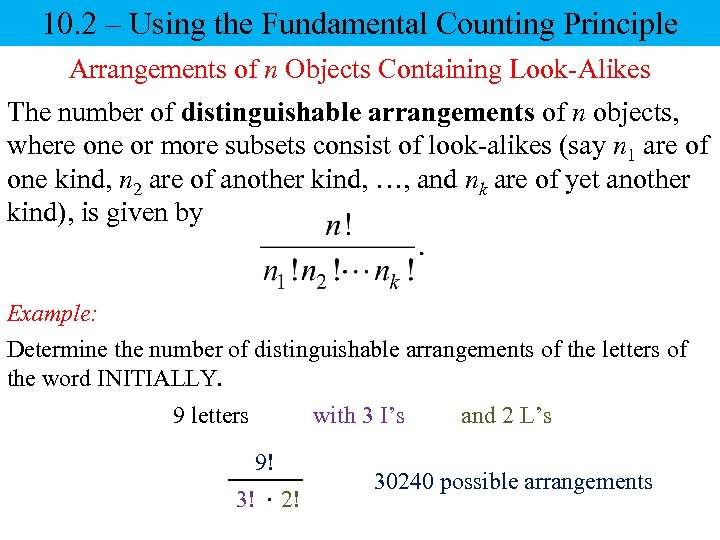 10. 2 – Using the Fundamental Counting Principle Arrangements of n Objects Containing Look-Alikes
