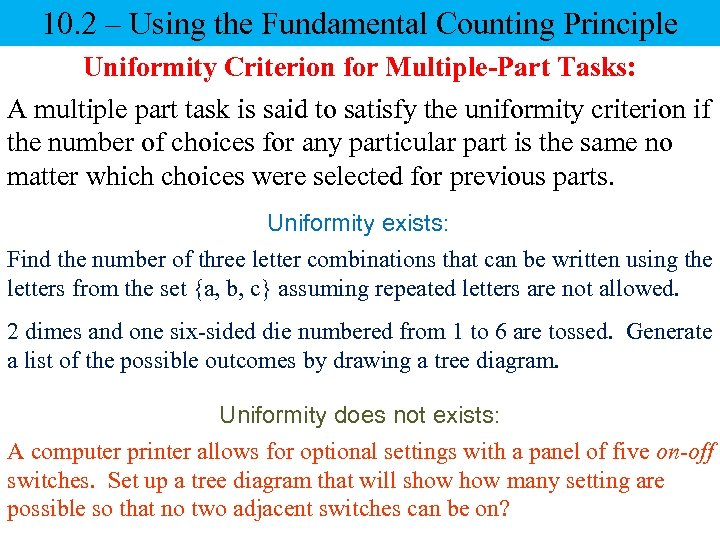 10. 2 – Using the Fundamental Counting Principle Uniformity Criterion for Multiple-Part Tasks: A
