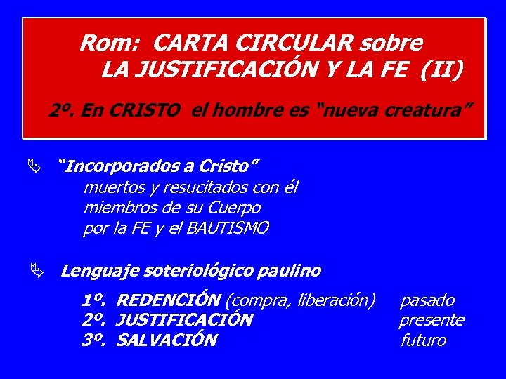 Rom: CARTA CIRCULAR sobre LA JUSTIFICACIÓN Y LA FE (II) 2º. En CRISTO el