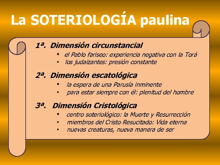 La SOTERIOLOGÍA paulina 1ª. Dimensión circunstancial • el Pablo fariseo: experiencia negativa con la