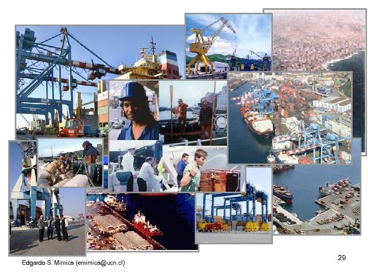 Case 1 Evaluation of a port project in Chile Edgardo S. Mimica (emimica@ucn. cl)