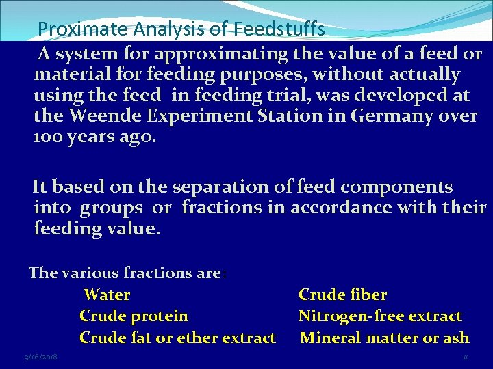 Proximate Analysis of Feedstuffs A system for approximating the value of a feed or