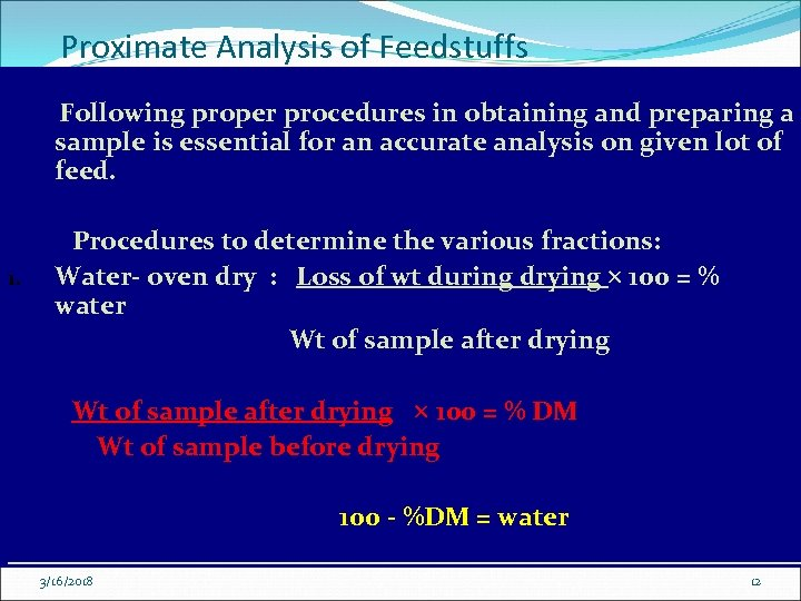 Proximate Analysis of Feedstuffs Following proper procedures in obtaining and preparing a sample is