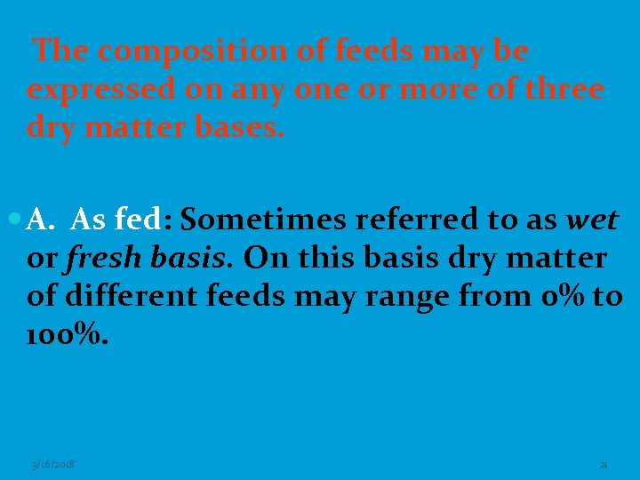 The composition of feeds may be expressed on any one or more of three