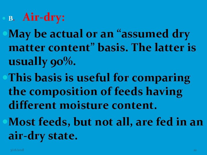 """Air-dry: May be actual or an """"assumed dry matter content"""" basis. The latter is"""